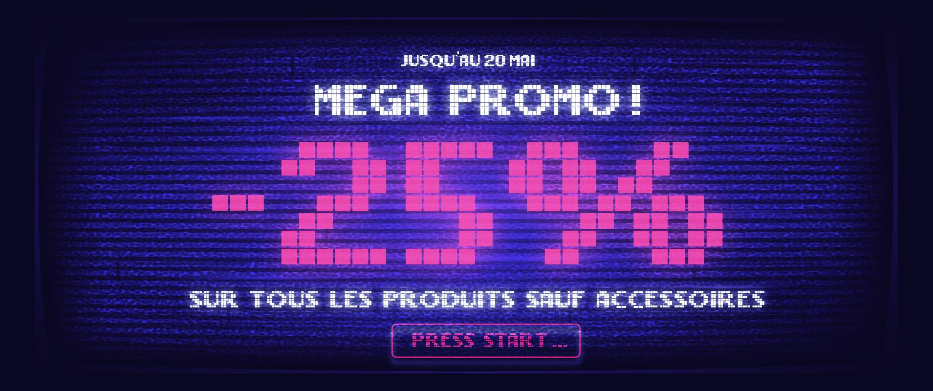 MEGA PROMO -20% sur tous les produits sauf accessoires !